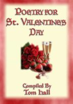 POETRY FOR ST. VALENTINE'S DAY - 91 poems for the lovestruck (ebook)
