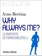 Why always me? (ebook)