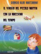 Il viaggio del piccolo Mattia con la macchina del tempo (ebook)