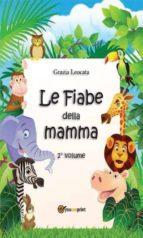 Le fiabe della mamma. Secondo volume (ebook)