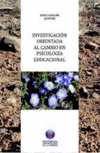 Investigación orientada al cambio en Psicología Educacional (ebook)