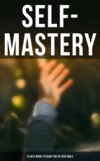 SELF-MASTERY: 30 BEST BOOKS TO GUIDE YOU TO YOUR GOALS