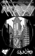 GRAPHIC FILMS COLLECTION - METROPOLIS ? ACT 1