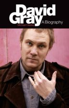 David Gray: A Biography (ebook)