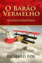 O Barão Vermelho (Um Romance Da Grande Guerra) (ebook)