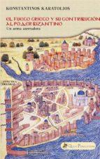 El Fuego Griego Y Su Contribución Al Poder Bizantino (ebook)