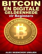 Bitcoin En Digitale Geldeenhede Vir Beginners (ebook)