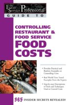 The Food Service Professional Guide to Controlling Restaurant & Food Service Food Costs (ebook)