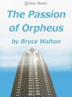THE PASSION OF ORPHEUS
