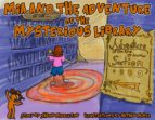 MIA AND THE ADVENTURE OF THE MYSTERIOUS LIBRARY