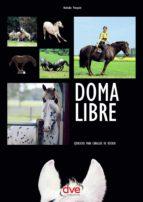 Doma libre. Ejercicios para caballos de recreo (ebook)