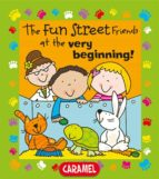 The Fun Street Friends at the Very Beginning! (ebook)