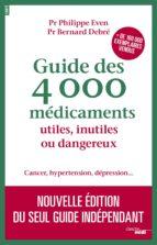 Guide des 4000 médicaments utiles, inutiles ou dangereux (ebook)