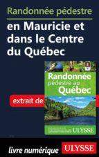 Randonnée pédestre en Mauricie et dans le Centre du Québec (ebook)