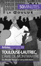 Toulouse-Lautrec, l'âme de Montmartre (ebook)