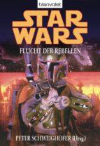 STAR WARS. FLUCHT DER REBELLEN