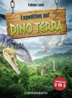 EXPEDITION AUF DINO TERRA - SAMMELBAND 3 IN 1