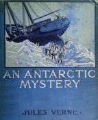 An Antarctic Mystery (Illustrated) (ebook)