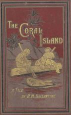 The Coral Island: A Tale of the Pacific Ocean (ebook)