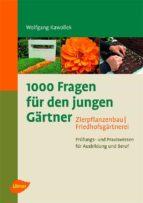 1000 Fragen für den jungen Gärtner. Zierpflanzenbau, Friedhofsgärtnerei (ebook)