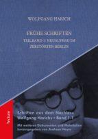 Frühe Schriften. Teilband 1: Neuaufbau im zerstörten Berlin (ebook)