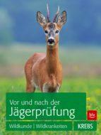Vor und nach der Jägerprüfung: TEILAUSGABE Wildkunde, Wildkrankheiten (ebook)