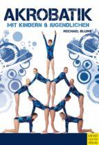Akrobatik mit Kindern und Jugendlichen (ebook)