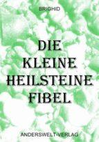 DIE KLEINE HEILSTEINE FIBEL