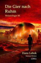 Die Gier Nach Ruhm - Helastrilogie Iii (ebook)