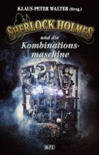 Sherlock Holmes - Neue Fälle 23: Sherlock Holmes und die Kombinationsmaschine (ebook)