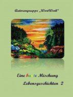 EINE BUNTE MISCHUNG LEBENSGESCHICHTEN 2