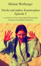 Nicole und andere Katastrophen – Episode 5 (ebook)