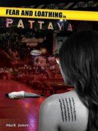 FEAR AND LOATHING IN PATTAYA