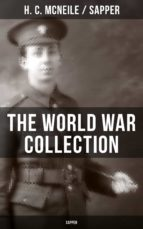 THE WORLD WAR COLLECTION OF H. C. MCNEILE (SAPPER) (ebook)