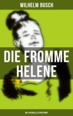 Die fromme Helene (Mit Originalillustrationen) (ebook)