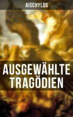 Ausgewählte Tragödien von Aischylos (ebook)