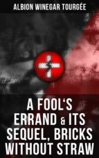 A FOOL'S ERRAND & Its Sequel, Bricks Without Straw (ebook)
