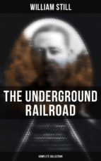 The Underground Railroad (Complete Collection) (ebook)