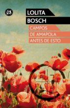 Campos de amapola antes de esto (ebook)
