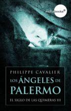 Los ángeles de Palermo (El siglo de las quimeras III) (ebook)