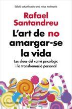 L'art de no amargar-se la vida (edició ampliada i actualitzada) (ebook)