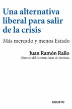 UNA ALTERNATIVA LIBERAL PARA SALIR DE LA CRISIS