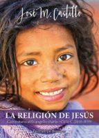 La religión de Jesús. Comentario al Evangelio diario · Ciclo C (2018-2019) (ebook)