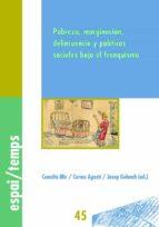 Pobreza, marginación, delincuencia y políticas sociales bajo el franquismo. (ebook)