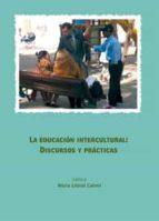 LA EDUCACIÓN INTERCULTURAL: DISCURSOS Y PRÁCTICAS.