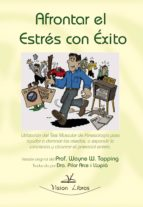 AFRONTAR EL ESTRÉS CON ÉXITO : SUCCESS OVER DISTRESS