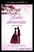 DULCE ATRACCIÓN (DULCE LONDRES 2)