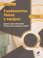 FUNDAMENTOS FISICOS Y EQUIPOS (2ª ed. revisada y aumentada) (ebook)
