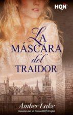 La máscara del traidor (Ganadora VI Premio Internacional HQÑ) (ebook)