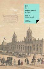 Historia general de Chile IV